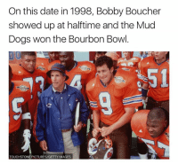 Dogs, Nfl, and Date: On this date in 1998, Bobby Boucher  showed up at halftime and the Mud  Dogs won the Bourbon Bowl.  51  TOUCHSTONE PICTURES/GETTYIMAGES #NeverForget 🙌🙌🙌