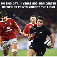 Best performance by a 10 ever? rugby dancarter allblacks: ON THIS DAY 11 YEARS AGO, DAN CARTER  SCORED 33 POINTS AGAINST THE LIONS  URICH Best performance by a 10 ever? rugby dancarter allblacks