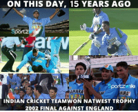 On this day, 15 years ago, Indian Cricket Team chased down 326 runs against England to win Natwest Tri-series final: ON THIS DAY, 15 YEARS AGO  AHARA  portz  CAHARA  NDI  wik  HARA  INDIAN CRICKET TEAMWON NATWEST TROPHY  2002 FINAL AGAINST ENGLAN On this day, 15 years ago, Indian Cricket Team chased down 326 runs against England to win Natwest Tri-series final