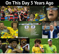 Memes, Brazil, and Germany: On This Day 3 Years Ago  FULL TIME  BRAZIL  GERMANY  1-7  90' OSCAR 11 MUELLER  23' KLOSE  24' 26' KROOS  29' KHEDIRA  69 79' SCHUERRLE  @TrollFootball A day no one will ever forget https://t.co/32PyRvvyNQ