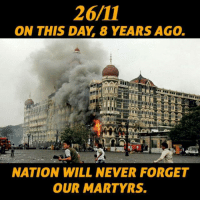 Memes, 🤖, and Martyrs: ON THIS DAY 8 YEARS AGO.  NATION WILL NEVER FORGET  OUR MARTYRS. 26\11