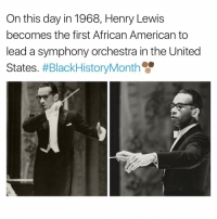 Memes, The Unit, and 🤖: On this day in 1968, Henry Lewis  becomes the first African American to  dead a symphony orchestra in the United  States