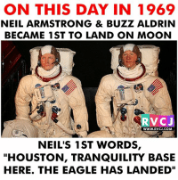 """Memes, Neil Armstrong, and Buzz Aldrin: ON THIS DAY IN 1969  NEIL ARMSTRONG & BUZZ ALDRIN  BECAME 1ST TO LAND ON MOON  RVCJ  WWW.RVCJ.COM  NEIL'S 1ST WORDS,  """"HOUSTON, TRANQUILITY BASE  HERE. THE EAGLE HAS LANDED"""" OnThisDay in 1969 rvcjinsta"""