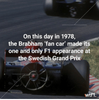 The Brabham BT46B won its one and only race f1 f1history formula1 wtf1: On this day in 1978,  the Brabham fan car made its  one and only F1 appearance at  the Swedish Grand Prix  wtf1 The Brabham BT46B won its one and only race f1 f1history formula1 wtf1