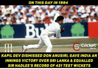 Memorable Day for Both Kapil Dev and Indian Fans 😊: ON THIS DAY IN 1994  Cricket  KAPIL DEV DISMISSED DON ANUSIRI, GAVE INDIA AN  INNINGS VICTORY OVERSRI LANKA & EQUALLED  SIR HADLEE'S RECORD OF 431 TEST WICKETS Memorable Day for Both Kapil Dev and Indian Fans 😊