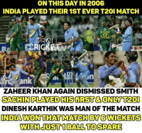 Africa, Memes, and Monster: ON THIS DAY IN 2006  INDIA PLAYED THEIR 1ST EVER T201 MATCH  ZAHEER KHAN AGAIN DISMISSED SMITH  SACHINPLAYED HIS FIRST 3,0NDS T201  DINESH KARTHIK WAS MAN OF THE MATCH  INDIAWONTHATTOMATCHEYBWICKETS  WITH JUST1 BALL TO SPARE India played their first T20I match against South Africa. Remember that match ? <monster>