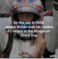 In his 113th race, Jenson Button finally won a Grand Prix on this day in 2006 f1 formula1 jensonbutton wtf1: On this day in 2006,  Jenson Button took his maiden  F1 victory in the Hungarian  Grand Prix  wtf1. In his 113th race, Jenson Button finally won a Grand Prix on this day in 2006 f1 formula1 jensonbutton wtf1