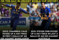 2 Hat-tricks, 2 different stories! On this day in the history of Cricket World Cup !: ON THIS DAY IN CRICKET WORLD CUP HISTORY:  SRILANKA  FNGAND  PORT IKI  CAN A Ars  2003: CHAMINDA VAAS  2015: STEVEN FINN PICKED  PICKED UP A HAT-TRICK  UP A HAT-TRICK IN LAST 3  IN FIRST 3 BALLS OF AN  BALLS OF AN ODI AGAINST  ODI AGAINST BANGLADESH  AUSTRALIA 2 Hat-tricks, 2 different stories! On this day in the history of Cricket World Cup !
