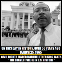Martin, Memes, and Protest: ON THIS DAY IN HISTORY, OVER YEARSAGO  MARCH 20, 1965  CNIL RIGHTS LEADER MARTIN LUTHER KINGTAKES  THE BRAVESTSELFIEIN US. HISTORY' Cop Spike Project --- Ain't nothin' new under the sun _________________________ http://sfbayview.com/2014/05/oakland-unified-school-district-bans-lessons-on-mlk-and-mumia-demand-they-restore-them-protest-may-28/african-american-integration-civil-rights-marchers-state/