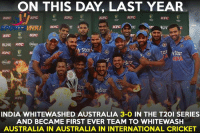 Indian Cricket Team are still to whitewash Australia in Australia in International cricket !: ON THIS DAY LAST YEAR.  E KFC  KRC KFC  KFC  MOVE KEC  rStaru  tar  Star  INDIA WHITEWASHED AUSTRALIA  3-O IN THE T20I SERIES  AND BECAME FIRST EVER TEAM TO WHITEWASH  AUSTRALIA IN AUSTRALIA IN INTERNATIONAL CRICKET Indian Cricket Team are still to whitewash Australia in Australia in International cricket !