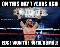 On this day...I see clearly wwe wwememes raw share love prowrestling wrestling follow memes lol haha share like stillrealradio stillrealtous burn smackdownlive nxt: ON THIS DAY YEARS AGO  RSTI MAN  CASTLLREALZUS ON TWITTER  EDGE WON THE ROYAL RUMBLE On this day...I see clearly wwe wwememes raw share love prowrestling wrestling follow memes lol haha share like stillrealradio stillrealtous burn smackdownlive nxt