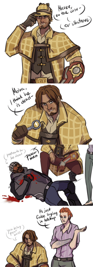 liarcleo:on this episode of the sitcomwatch gabe and mccree trying too hard to prank moira: on til claSe  ov Whatever   lthint he  1S   vetens  be dead  enc  man   2  Hs just  ou dot  u Ketchu liarcleo:on this episode of the sitcomwatch gabe and mccree trying too hard to prank moira