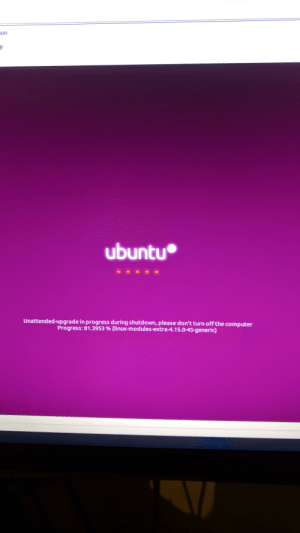 Is is me or is ubuntu getting more like windows every update...: on  ubuntu  Unattended-upgrade in progress during shutdown, please don't turn off the computer  Progress: 81.3953 % (linux-modules-extra-4.1 5.045-generic) Is is me or is ubuntu getting more like windows every update...