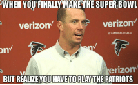 on  Verizon'  verizon  (a TOMBRADYSEGO  erizon  BUT REALIZE YOU HAVE TO PLAYTHE PATRIOTS Matt Ryan