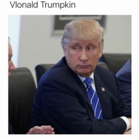 Well that escalated quickly: onald Trumpkin Well that escalated quickly