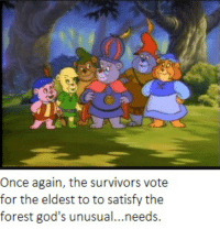 Disney, Bears, and Cartoon: Once again, the survivors vote  for the eldest to to satisfy the  forest god's unusual... needs Yes, Disney made a cartoon based on the Gummi Bears candies.