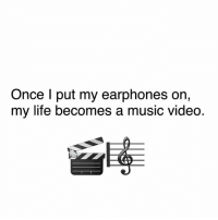 😎: Once l put my earphones on,  my life becomes a music video 😎