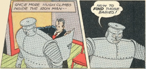 Iron Man sure was different back in the day: ONCE MORE HUGH CLIMBS  INSIDE THE IRON MAN--  NOW TO  FIND THOSE  BABIES! Iron Man sure was different back in the day