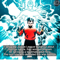 Memes, Shazam, and Justice League: Once the Justice League found out about  his true nature, they scolded Shazam  for not being a legitimate adult hero  The only one who defended him was Batman - Fee like he should've been a part of the JLD team up. • • - QOTD?!: Favorite Justice League member or team up?!