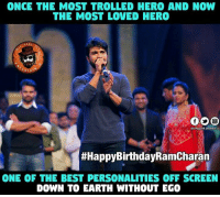 #HappyBirthdayRamCharan ❤❤: ONCE THE MOST TROLLED HERO AND NOW  THE MOST LOVED HERO  ERTA  Dis PageVI entertain u  #HappyBirthdayRamCharan  ONE OF THE BEST PERSONALITIES OFF SCREEN  DOWN TO EARTH WITHOUT EGO #HappyBirthdayRamCharan ❤❤