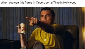 Once Upon a Time in Hollywood Inception: Once Upon a Time in Hollywood Inception