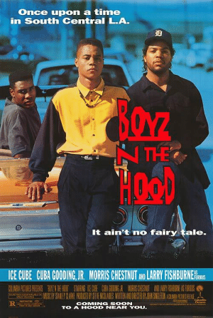 Cuba Gooding Jr., Ice Cube, and Soon...: Once upon a time  in South Central L.A.  It ain't no fairy tale  ICE CUBE CUBA GOODING,JR. MORRIS CHESTNUT AND LARRYFISHBURNERİS  FURIOUS  COMING SOON  TO A HOOD NEAR YOU