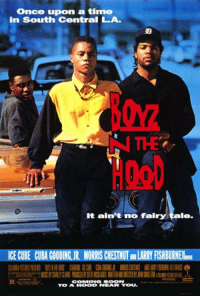 RT Boyz n The Hood FAV Dope: Once upon a time  in South Central LA-  It ain't no fairy  FIS  ICE CUBE CUBA  le. RT Boyz n The Hood FAV Dope