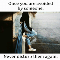 Memes, Never, and 🤖: Once you are avoided  by someone  y someon  Never disturb them again.