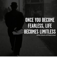 Double tap if you agree with this.... thefutureentrepreneur: ONCE YOU BECOME  FEARLESS, LIFE  BECOMES LIMITLESS  @the.future.entrepreneur Double tap if you agree with this.... thefutureentrepreneur