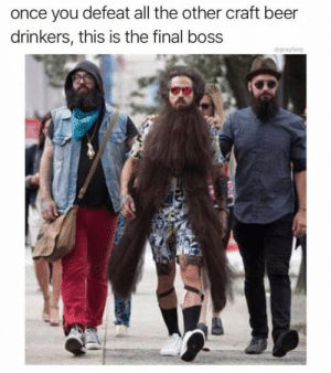 All The Other: once you defeat all the other craft beer  drinkers, this is the final boss  drgrayfang