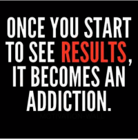 Memes, 🤖, and Eds: ONCE YOU START  TO SEE RESULTS  IT BECOMES AN  ADDICTION  RSN  A-A  UU S  UE  ORO IC  YECD  EEE  ED  CSB  NOT  OT Double tap if you agree @gymmotivation