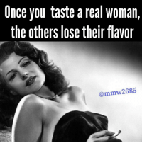 Once you taste a real woman,  the others lose their flavor  Cammw2685 👣👣👣👉 @mmw2685 - facts wcw realwoman ritahayworth oldhollywood glamour woman relationships bombshell repost repostapp regram rp follow followme memes meme life lifequotes relationshipsfacts regrann taste facts realtalk her him mmw2685