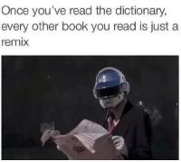 Big if true via /r/funny https://ift.tt/2G4gAgw: Once you've read the dictionary,  every other book you read is just a  remix Big if true via /r/funny https://ift.tt/2G4gAgw