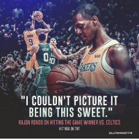 "Nba, Rajon Rondo, and The Game: ONDD  wish  ""I COULDN'T PICTURE IT  BEING THIS SWEET.""  RAJON RONDO ON HITTING THE GAME WINNER VS. CELTICS  H/T NBA ON TNT Rajon Rondo sunk his first buzzer-beater in what was a surreal moment in his NBA career. — @la_lakeshow"