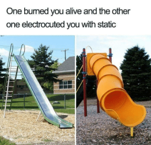 Burn so gooood. by OGToke MORE MEMES: One bumed you alive and the other  one electrocuted you with static Burn so gooood. by OGToke MORE MEMES