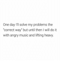 """Memes, 🤖, and Lift: One day I'll solve my problems the  """"correct way but until then I will do it  with angry music and lifting heavy Gym is therapy..."""
