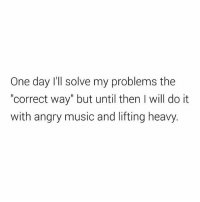 """Sounds good to me. . @DOYOUEVEN 👈🏼 FREE SHIPPING ON ALL ORDERS 🌍🚚 ENDS TODAY! LINK IN BIO ✔: One day I'll solve my problems the  """"correct way"""" but until then l will do it  with angry music and lifting heavy Sounds good to me. . @DOYOUEVEN 👈🏼 FREE SHIPPING ON ALL ORDERS 🌍🚚 ENDS TODAY! LINK IN BIO ✔"""