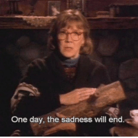 One, One Day, and Day: One day, the sadness vwill end