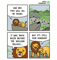 The lion king! comics webcomics safelyendangered disney lionking 🦁 fallout: ONE DAY  THIS WILL ALL  BE YOURS  IT WAS MUCH  NICER BEFORE  THE NUCLEAR  FALLOUT...  SAFELY  WEB  TOO  ENDANGERED  BUT IT'S STILL  OUR KINGDOM  PAPA The lion king! comics webcomics safelyendangered disney lionking 🦁 fallout