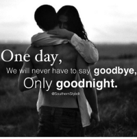 😍Tag Someone😘 Wishing ALL My Followers Goodnight ❤️😴 - Sponsored By: @southernstyleit - countrylyricspage: One day,  We will never have to say goodbye  Only goodnight.  @SouthernStylelt 😍Tag Someone😘 Wishing ALL My Followers Goodnight ❤️😴 - Sponsored By: @southernstyleit - countrylyricspage