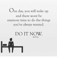 Advice, Energy, and Friends: One day, you will wake up  and there wont be  anymore time to do the things  you've always wanted  DO IT NOW.  Biz Privy Great advice from my friends @bizprivy 👈🏼 • Start living. What are you waiting for? • • • live living lifequotes lifegoals lifeisgood life lifeisgreat inspire inspired instagood inspiration inspirationalquotes inspirational inspirationalquote ambition noregrets loveyourself lovequotes believeinyourself believe thinking uplifting awakening awake say domoreofwhatmakesyouhappy dowhatyoulove dowhatmakesyouhappy redbull energy