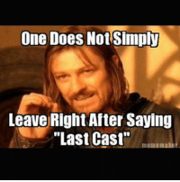 """Never.... fishing fish fishinglife bass memes meme outdoors hunting: One Does Not Simply  Leave Right After Saving  """"Last Cast""""  meme maker Never.... fishing fish fishinglife bass memes meme outdoors hunting"""