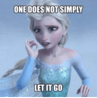 Let It Go: ONE DOES NOT SIMPLY  LET IT GO