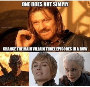One Does Not: ONE DOES NOT SIMPLY  TraiByMeme  CHANGE THE MAIN VILLAIN THREE EPISODES IN A ROW