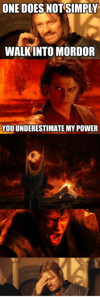 Mordor? A challenger appears! : ONE DOES NOT SIMPLY  WALK INTO MORDOR  YOUUNDERESTIMATE MY POWER Mordor? A challenger appears!