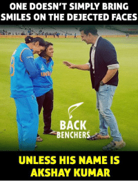 Memes, Women, and Indian: ONE DOESN'T SIMPLY BRING  SMILES ON THE DEJECTED FACES  BACK  BENCHERS  UNLESS HIS NAME IS  AKSHAY KUMAR Akshay Kumar tried to bring the smiles on the dejected faces of Indian women cricketers after the heartbreaking defeat.