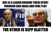 So I'm watching the game between Chelsea and Sydney FC, and I noticed something.  EDIT: Well, this is awkward...  -Cham: ONE IS A LEADER RUINING THEIR SPORT  THROUGH BAD IDEASAND FOUL PLAY  AIMAGE TAKEN FROM  F1 GAME MEMES  F1 GAME MEMES  ne.  THE OTHER ISSEPP BLATTER So I'm watching the game between Chelsea and Sydney FC, and I noticed something.  EDIT: Well, this is awkward...  -Cham