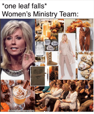 10 New Christian Memes This Week That Will Make You LOL!: *one leaf falls*  Women's Ministry Team:  Lve  laugh  Lve  @christianmemesbro 10 New Christian Memes This Week That Will Make You LOL!