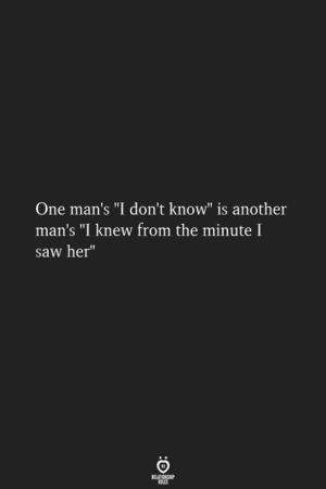 """Saw, Another, and Her: One man's """"I don't know"""" is another  man's """"I knew from the minute I  saw her"""""""