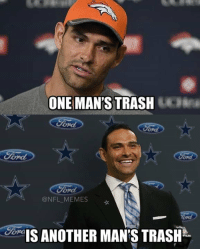 Mark Sanchez, the newest Dallas Cowboy. You know what they say...: ONE MAN'S  TRASH  @NFL MEMES  IS ANOTHER MAN'S TRASH Mark Sanchez, the newest Dallas Cowboy. You know what they say...